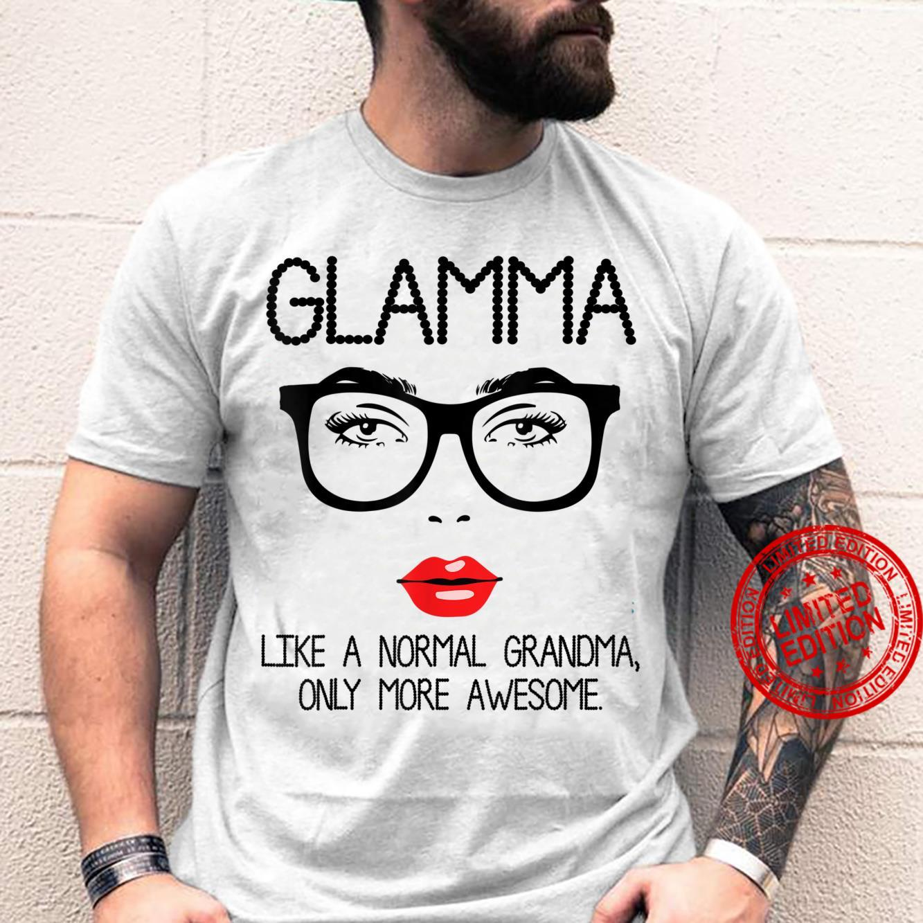 Glamma Like A Normal Grandma Only More Awesome Happy Nana Shirt
