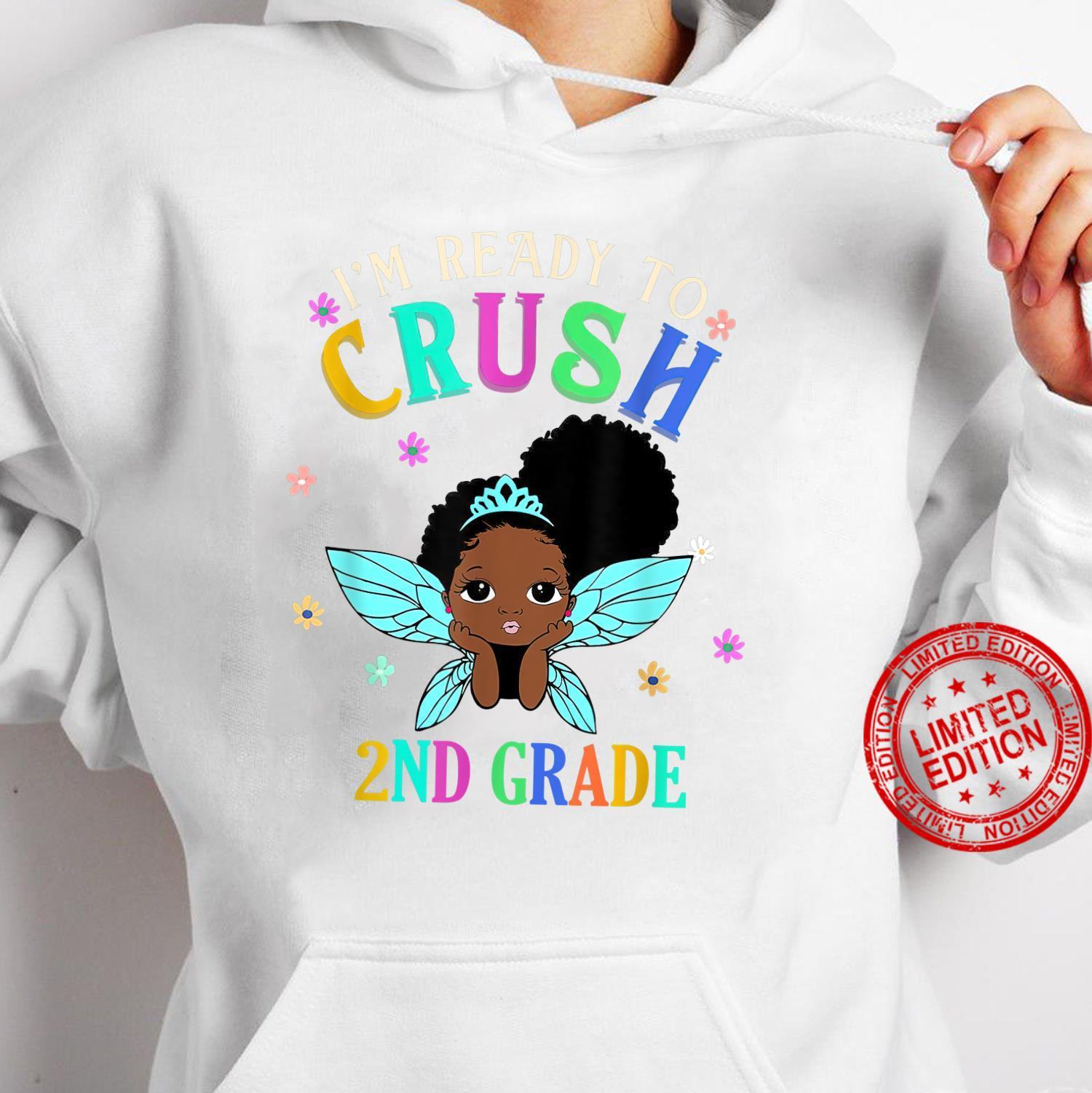 I'm Ready To Crush 2nd Grade Shirt hoodie
