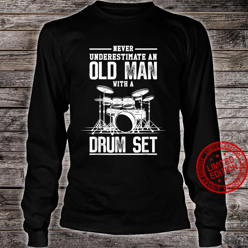 Mens Never Underestimate Man Awesome Drummers Shirt long sleeved