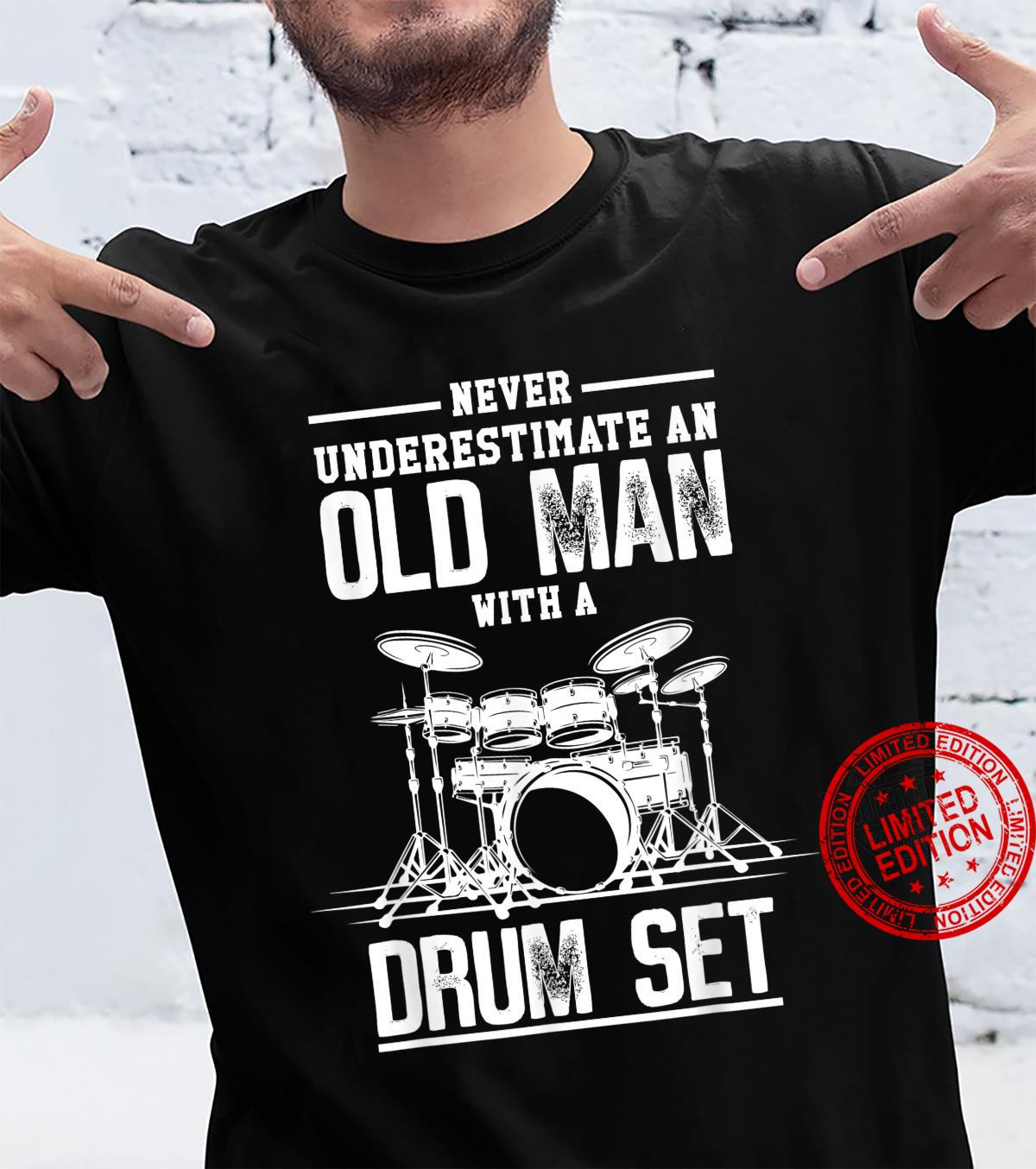 Mens Never Underestimate Man Awesome Drummers Shirt