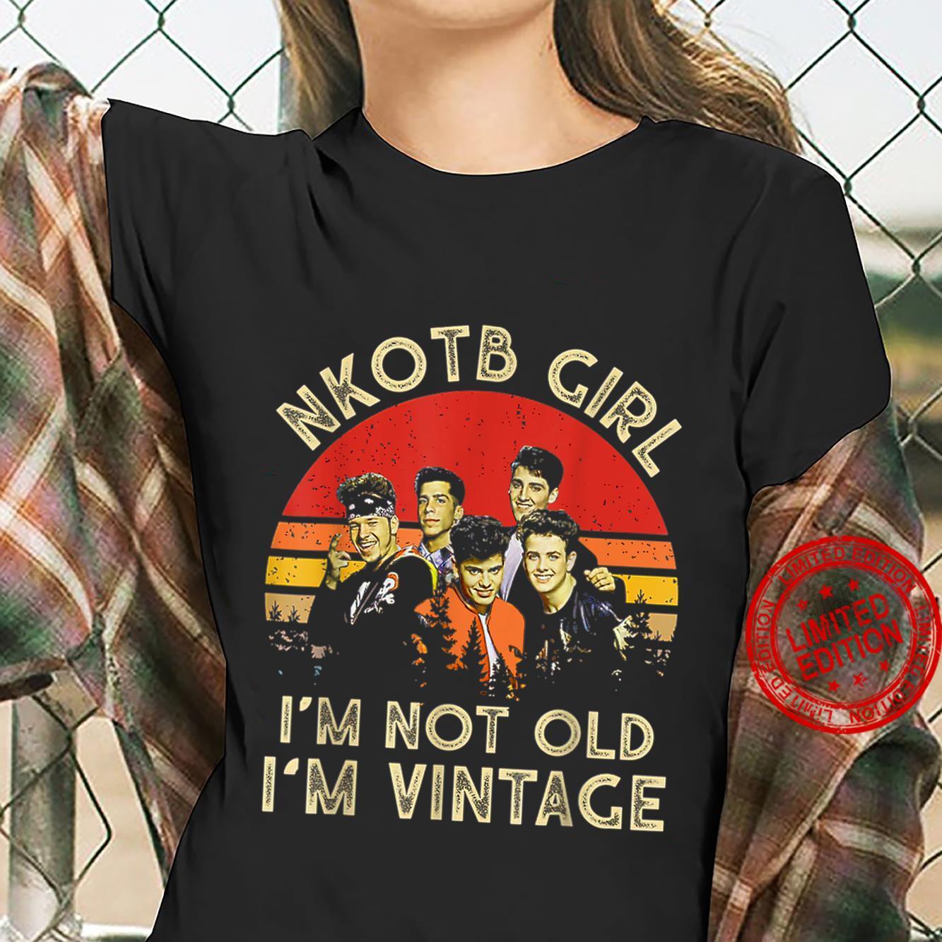 NKOTBsNew Girl I'm Not Old I'm Vintage Shirt ladies tee