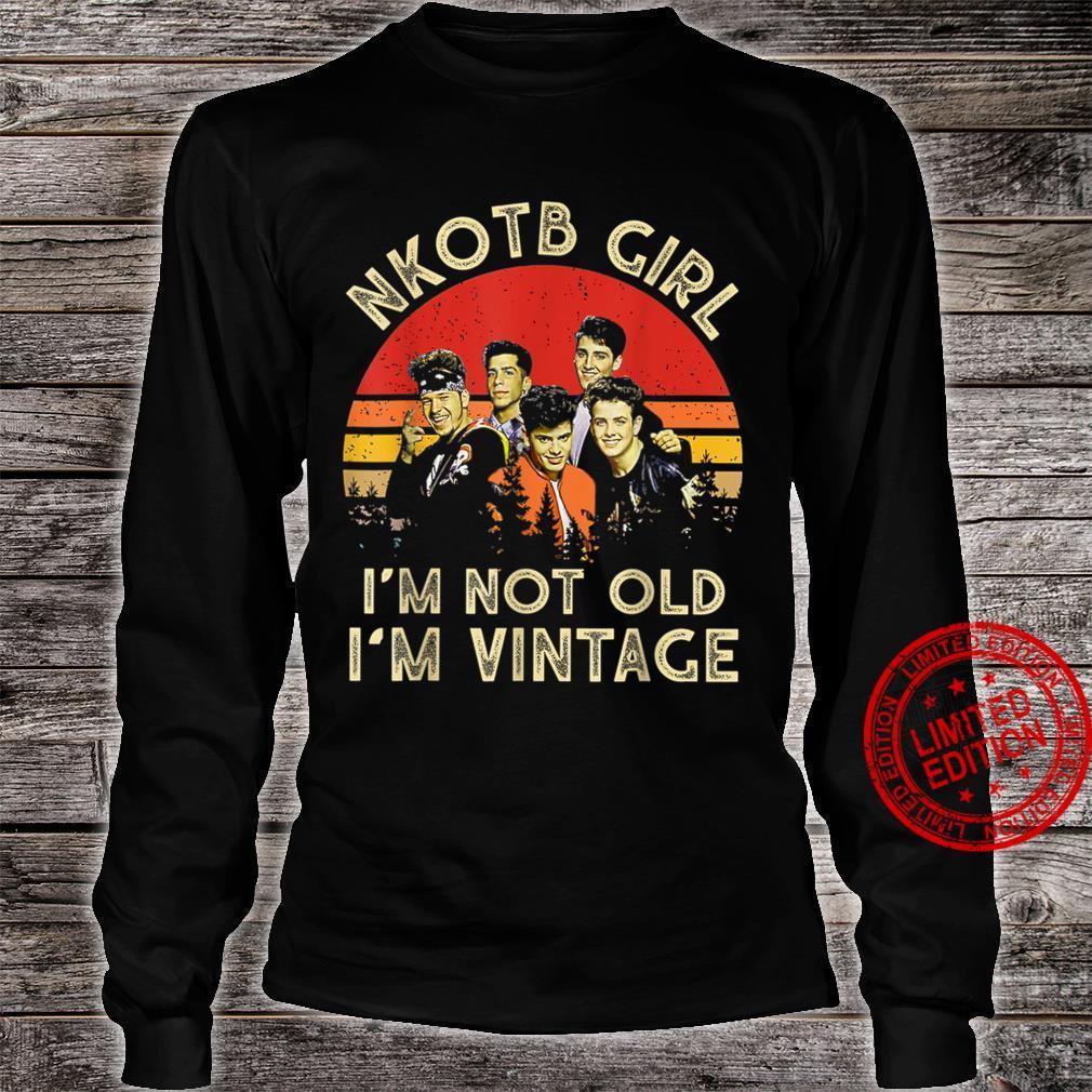 NKOTBsNew Girl I'm Not Old I'm Vintage Shirt long sleeved