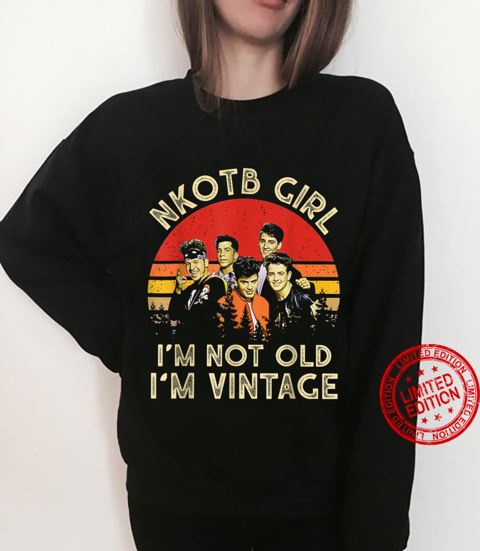 NKOTBsNew Girl I'm Not Old I'm Vintage Shirt sweater