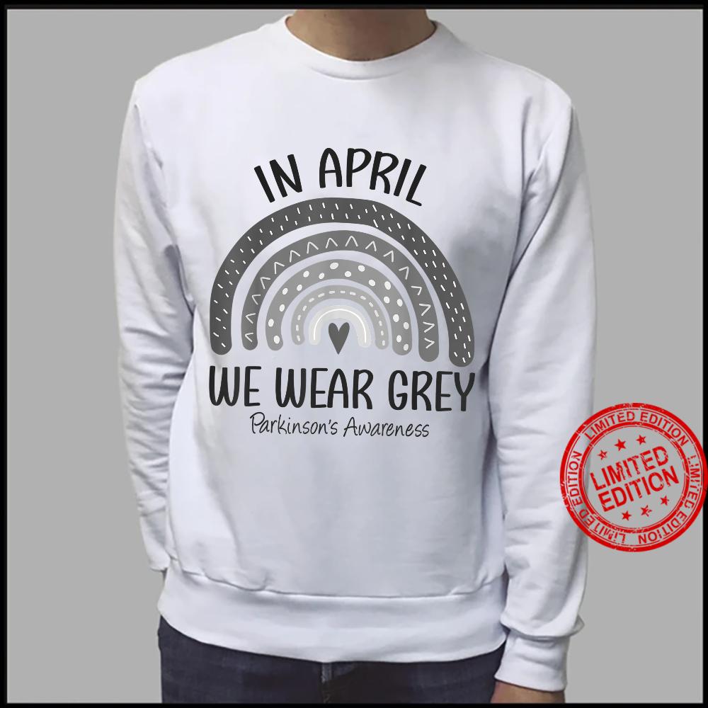 Rainbow In April We Wear Grey Parkinson's Awareness Month Shirt sweater