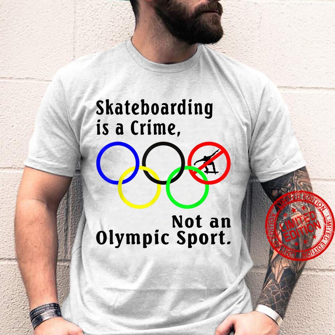 Skateboarding Is A Crime, Not An Sport Shirt