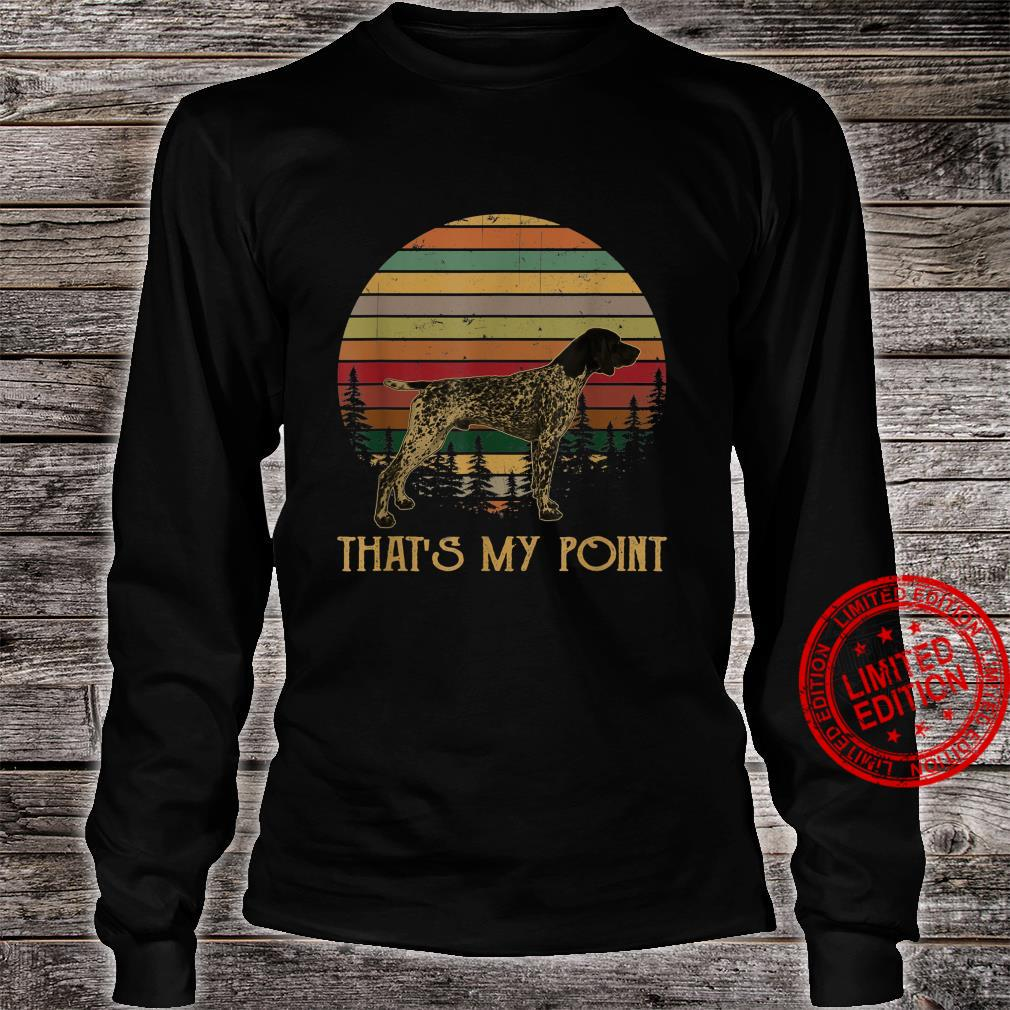 That's My Point German Shorthaired Pointer Shirt long sleeved