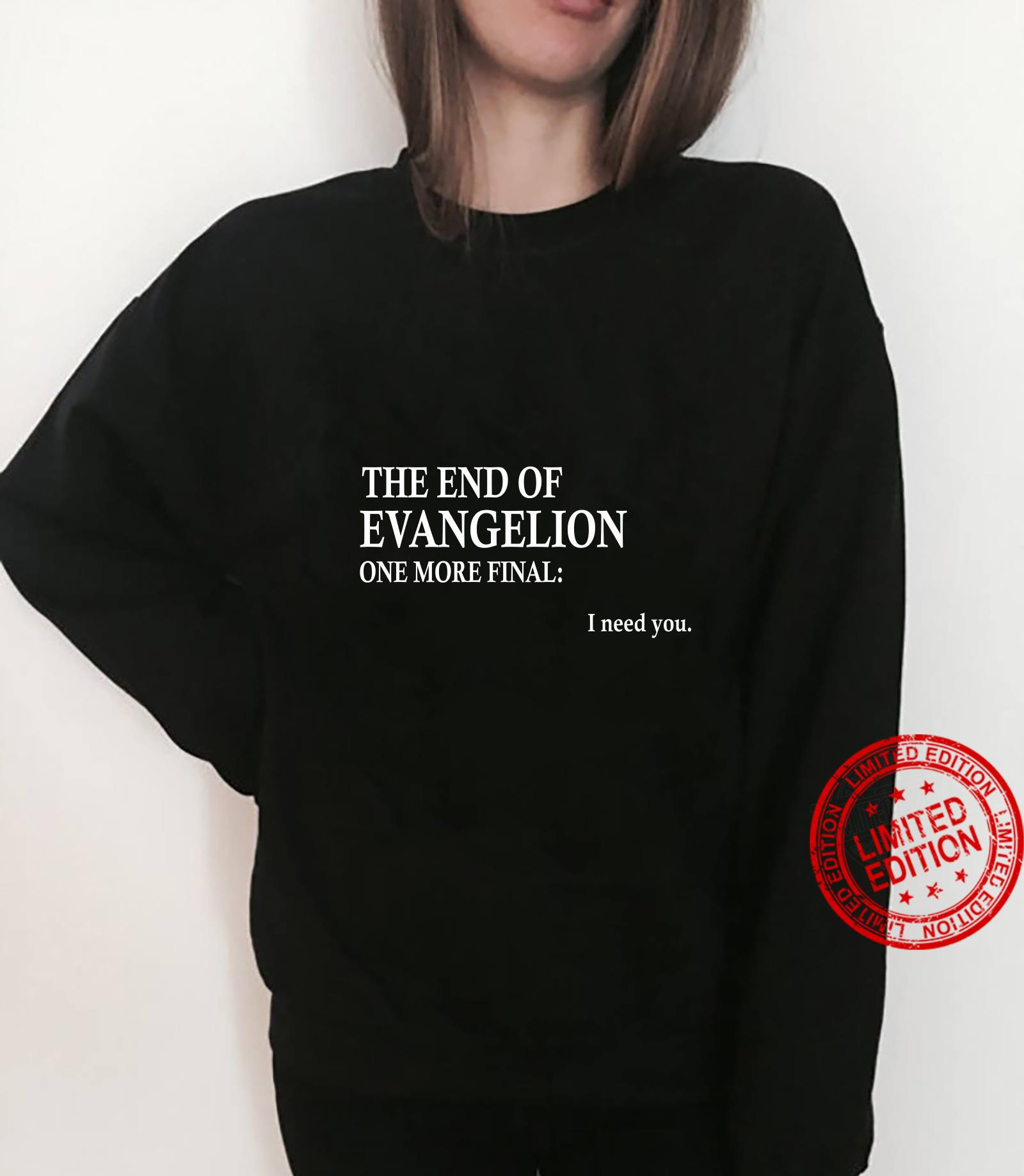The end of evangelion one more final I need you shirt sweater