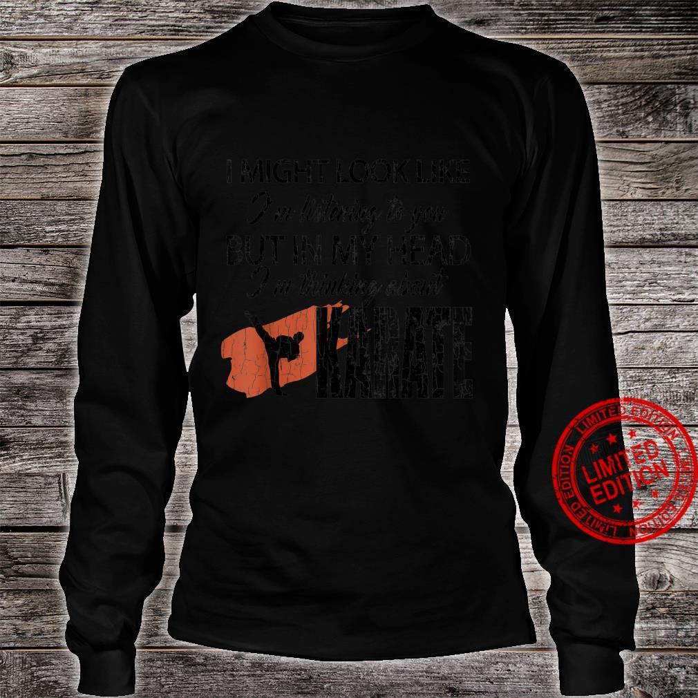 Thinking About Karate Martial Arts Black Belt Shirt long sleeved