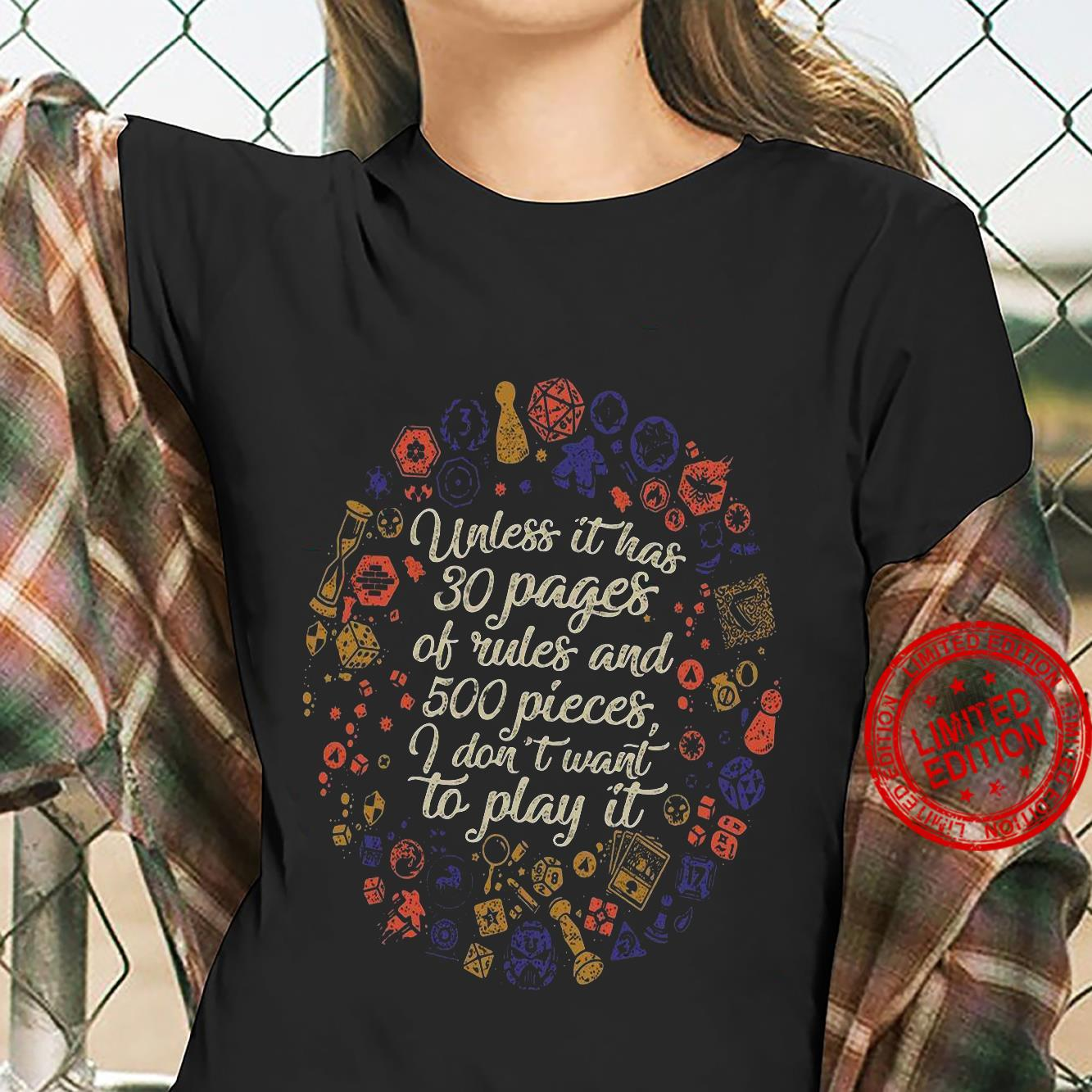 Unless It Has 30 Pages Of Rules And 500 Pieces I Don't Want To Play It Shirt ladies tee