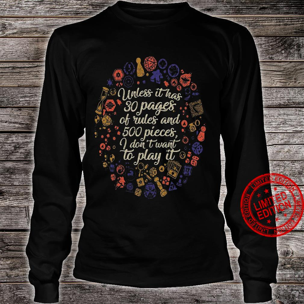 Unless It Has 30 Pages Of Rules And 500 Pieces I Don't Want To Play It Shirt long sleeved