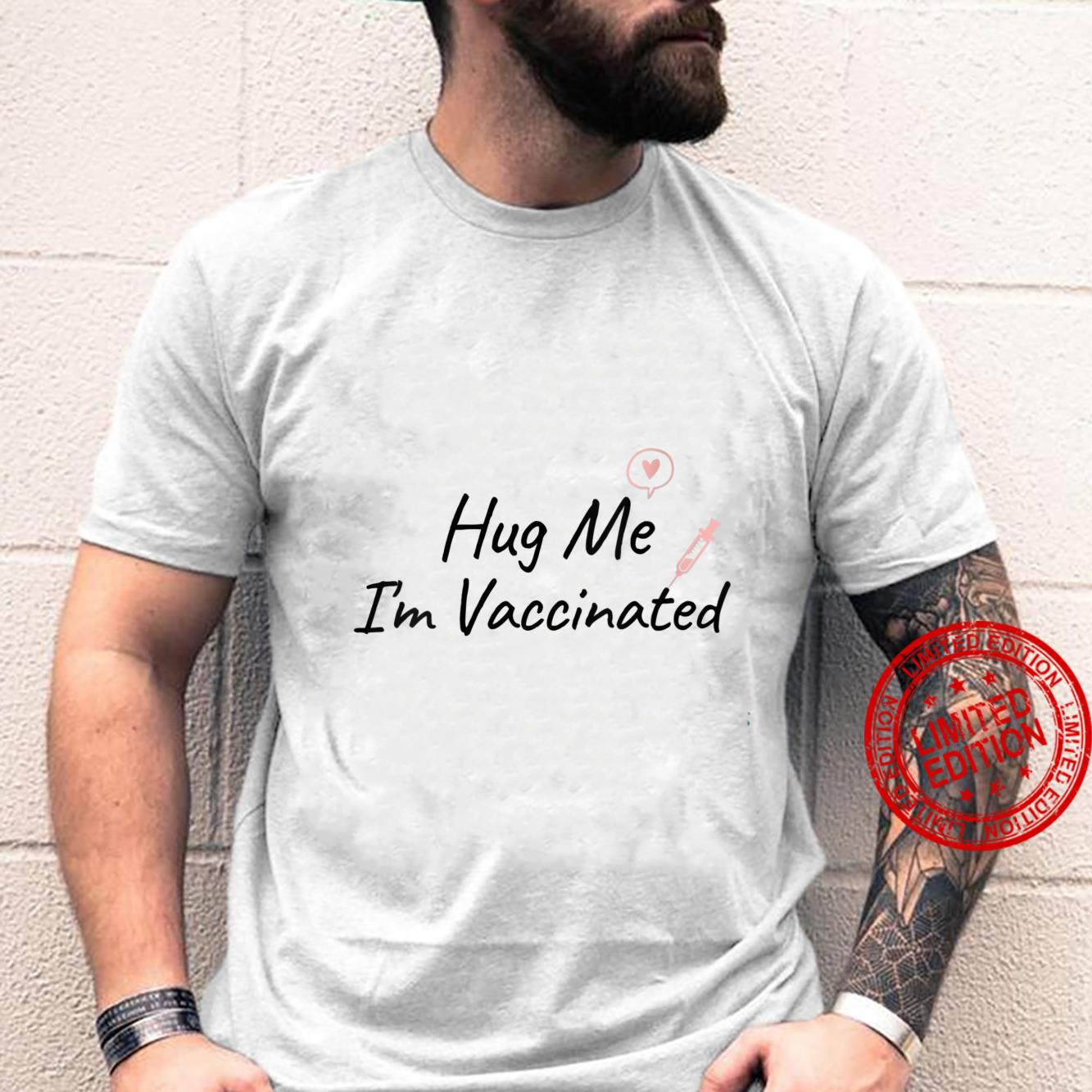 Womens Hug Me I'm Vaccinated, Pro Vaccine, Life Is Good, Shirt