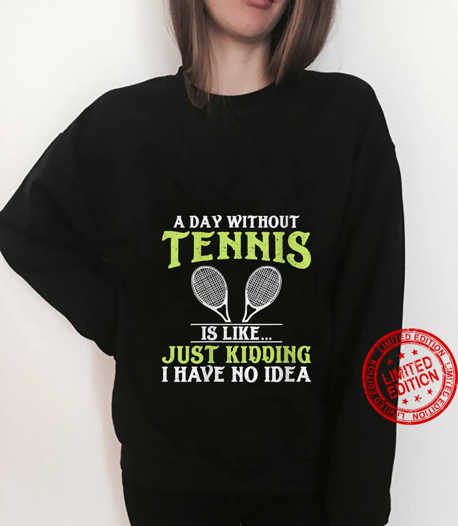 Womens Tennis Quote Design Shirt sweater