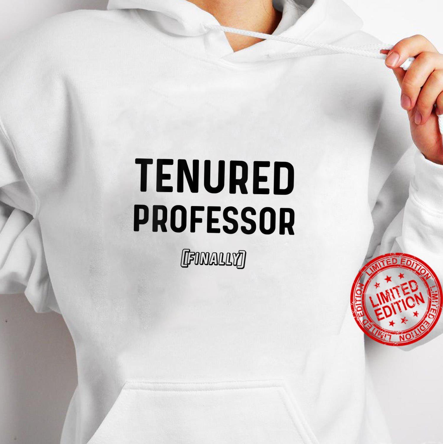 Womens Tenured Associate Professor Finally Tenure Track Stuff Shirt hoodie