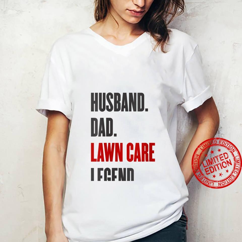 Womens's Mowing Husband Dad Lawn Care Legend Yard Work Shirt ladies tee
