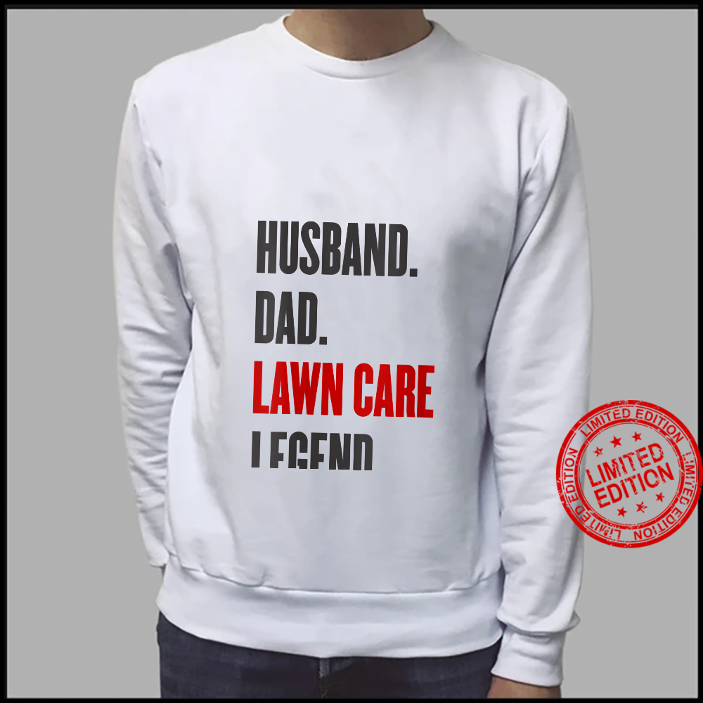 Womens's Mowing Husband Dad Lawn Care Legend Yard Work Shirt sweater