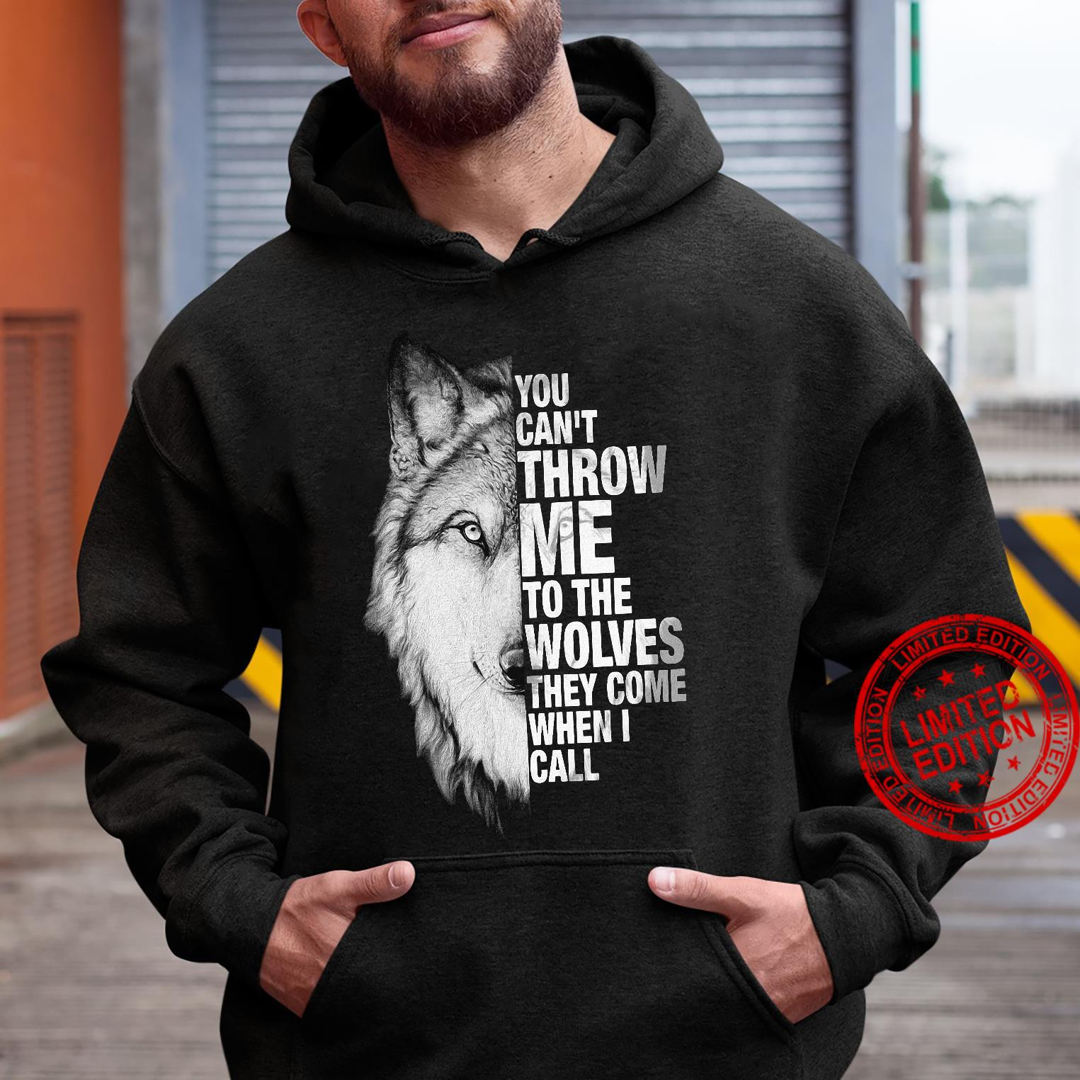 You Can't Throw Me To The Wolves They Come When I Call Shirt hoodie