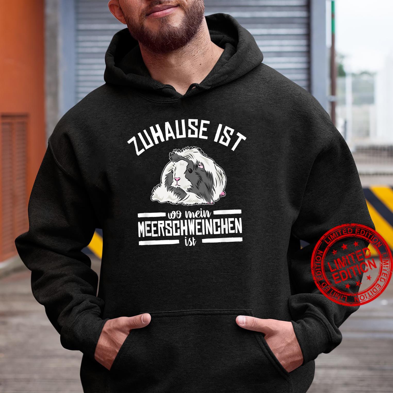 Zuhause Ist Wo Mein Meerschweinchen Ist Haustier Meerschwein Shirt hoodie