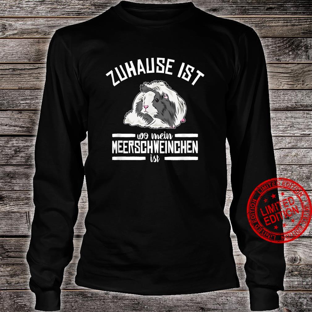 Zuhause Ist Wo Mein Meerschweinchen Ist Haustier Meerschwein Shirt long sleeved