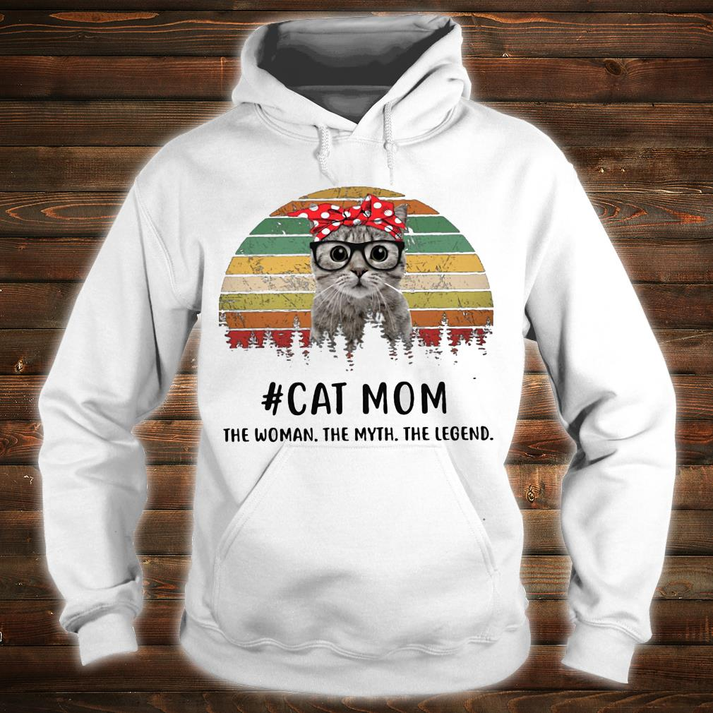 Cat mom the woman the myth the legend vintage shirt hoodie