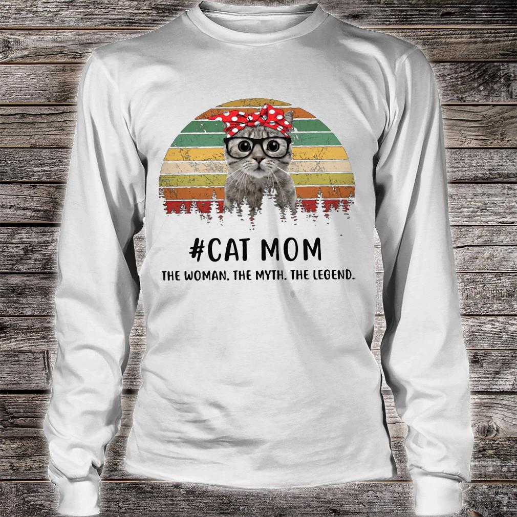 Cat mom the woman the myth the legend vintage shirt long sleeved