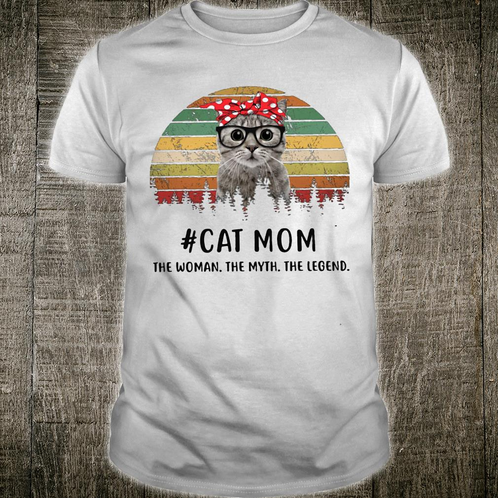 Cat mom the woman the myth the legend vintage shirt