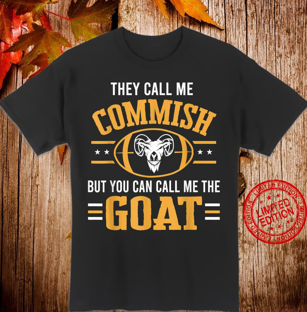 Commish Call Me The Goat Fantasy Football League FFL Shirt