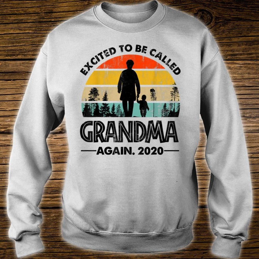 Excited To Be Called Grandma Again 2020 New Grandmother Shirt sweater