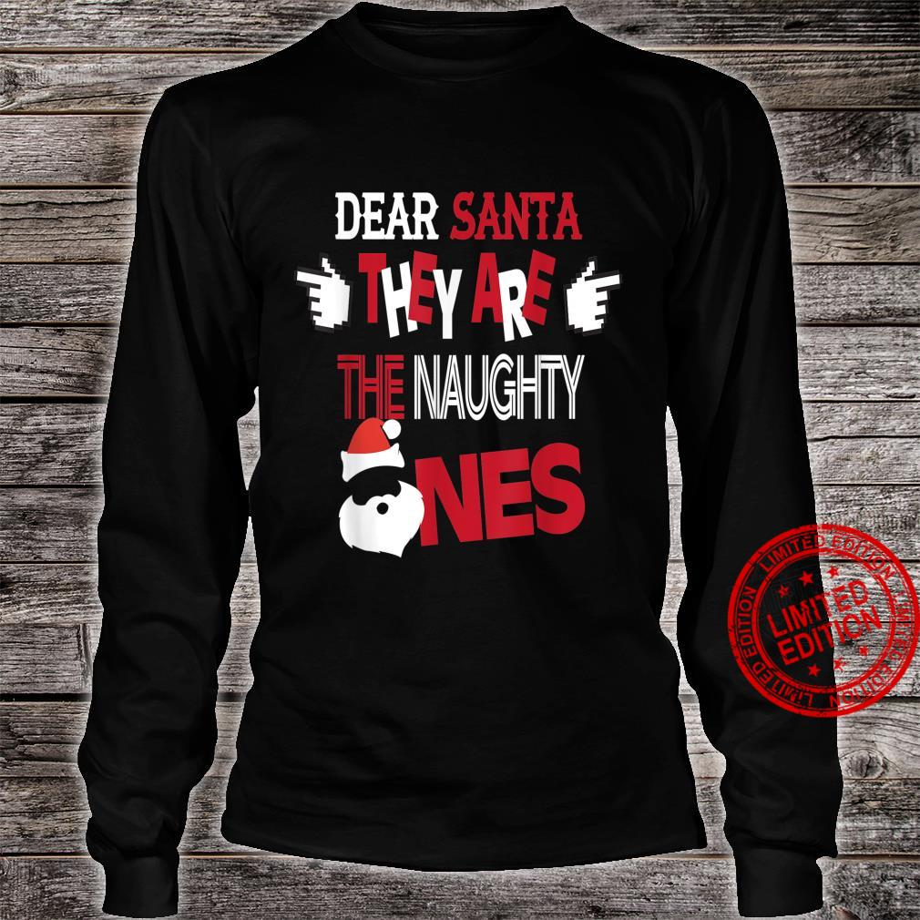 Funny Dear Santa They Are The Naughty Ones Shirt long sleeved