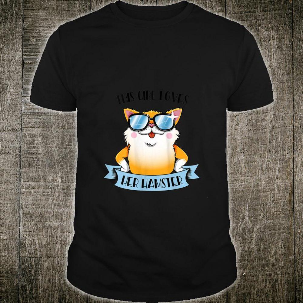 Hamster Gift for Girls This Girl Loves Her Hamster Shirt