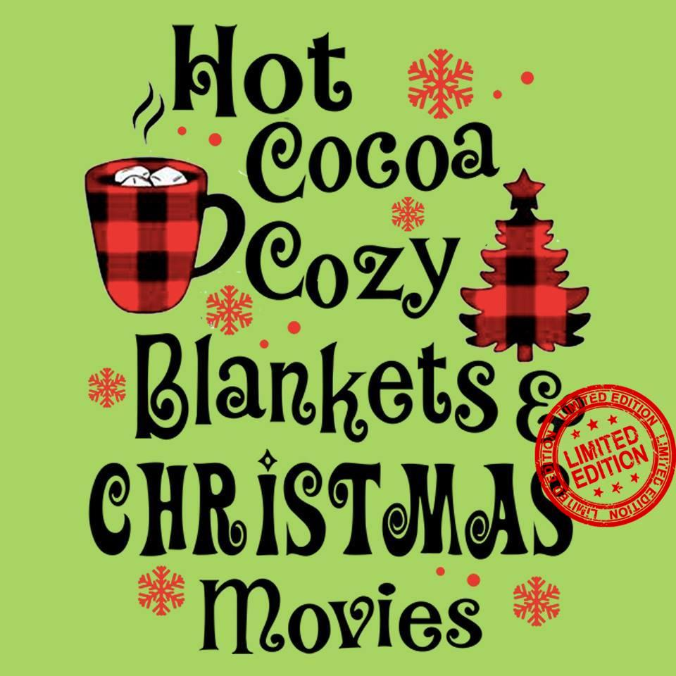 Hot Cocoa Cozy Blankets Christmas Movies Shirt