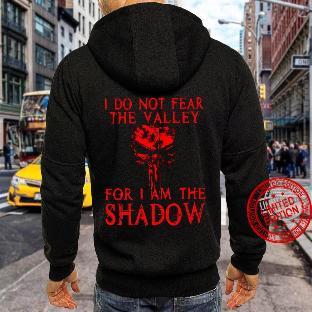 I Do Not Fear The Valley For I Am The Shadow Shirt