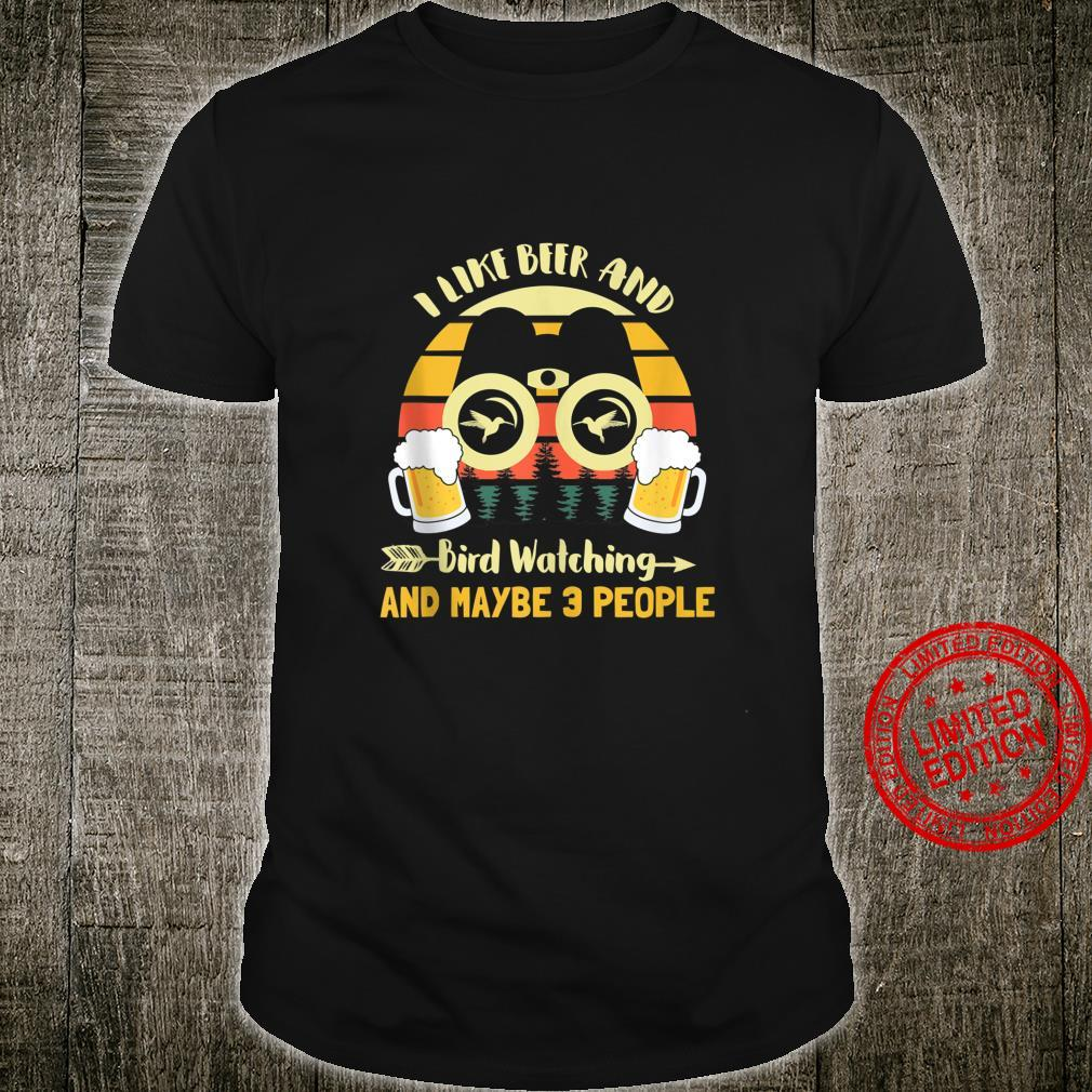 I Like Beer & Bird Watching And Maybe 3 People Vintage Retro Shirt