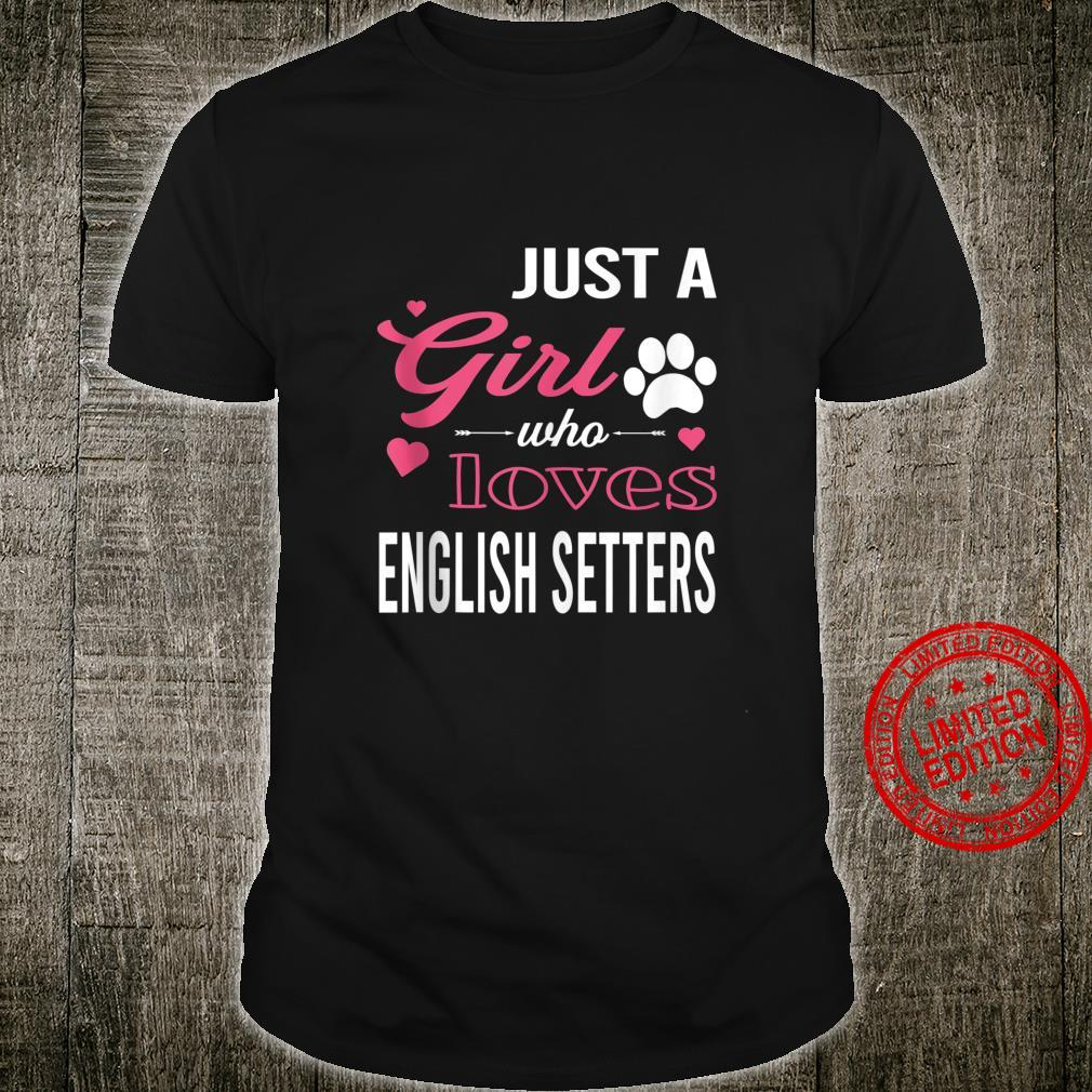 Just A Girl Who Loves ENGLISH SETTERS Dog Pet Shirt