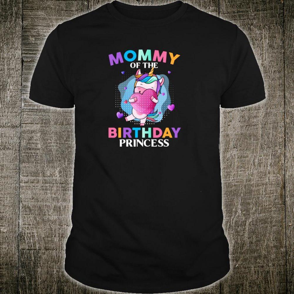 Mommy of the Birthday Princess Unicorn Girls Party Dad Shirt