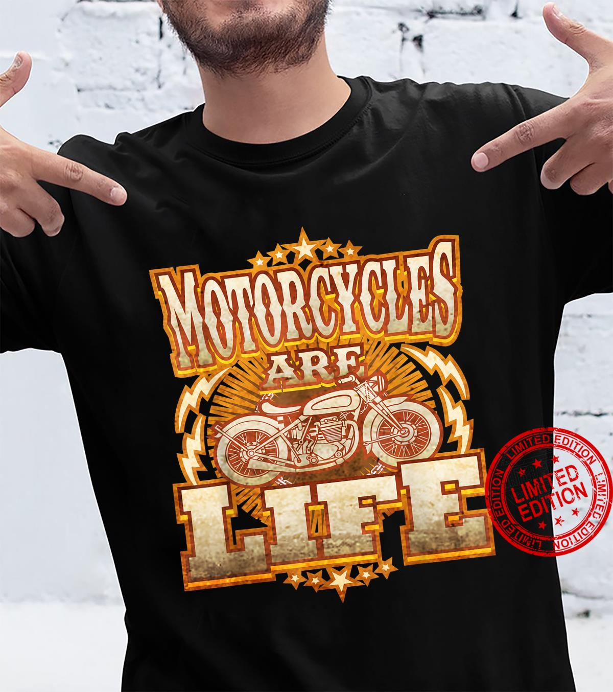 Motorcycles Are Life Shirt