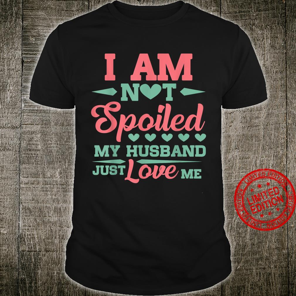 My Husband Just Love Me Anniversary For Wife Romantic Shirt
