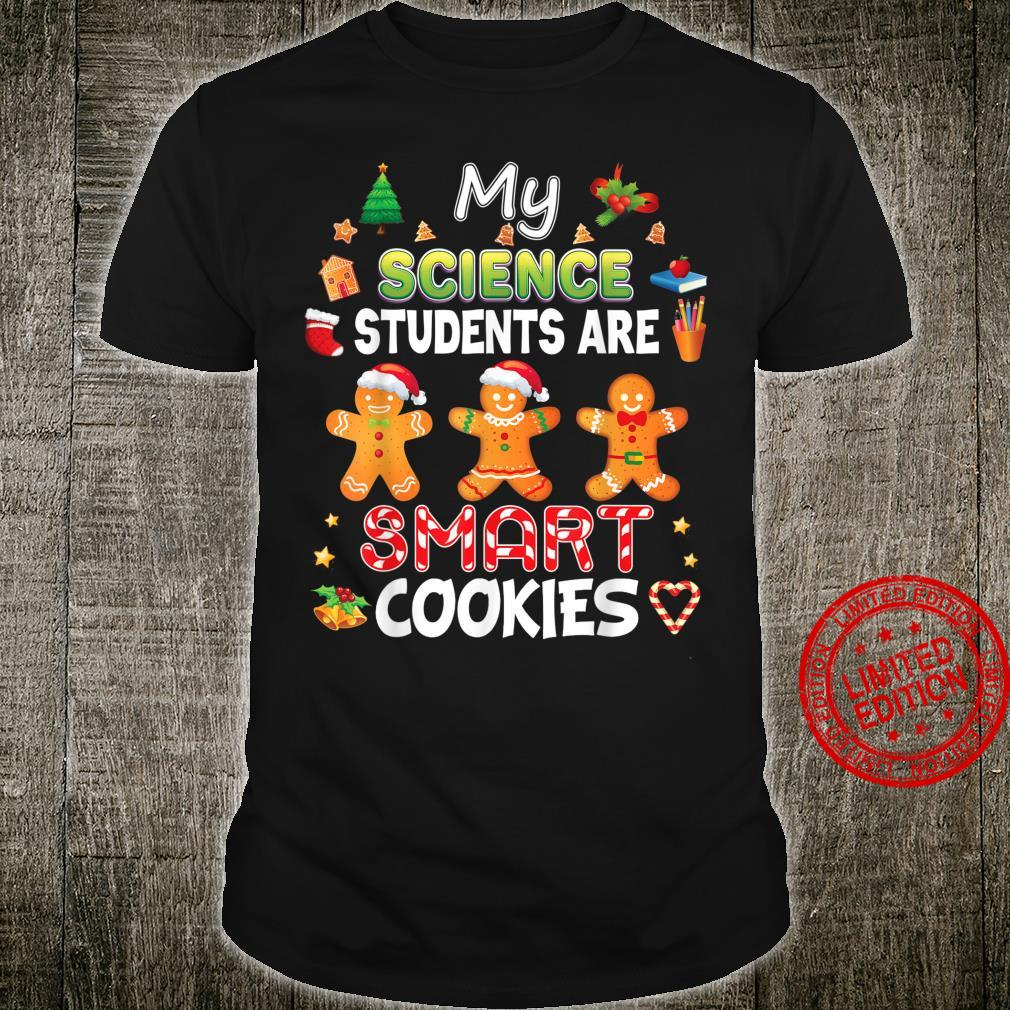 My Science Students Are Smart Cookies Teacher Christmas Shirt