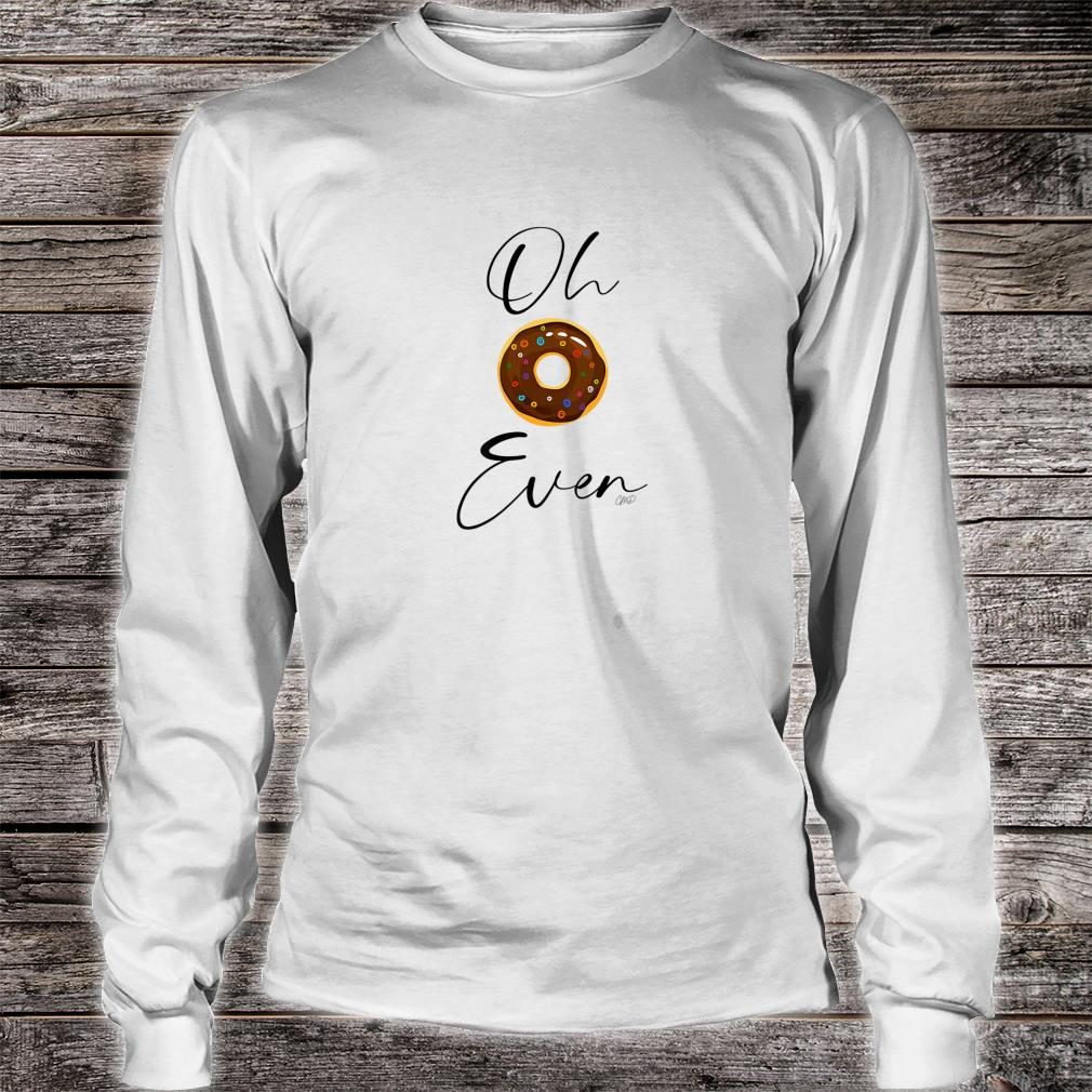 Oh Donut Even Shirt long sleeved