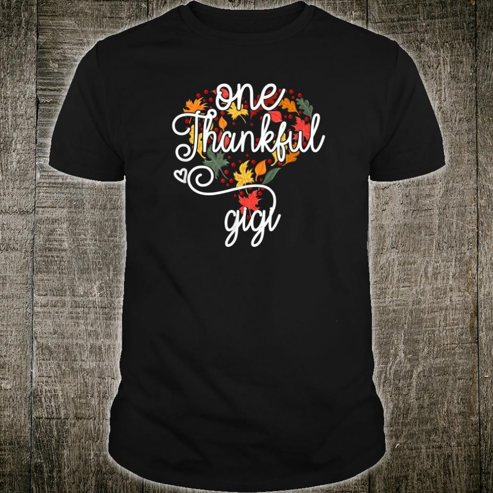 One Thankful GiGi Thanksgiving autumn leaf heart Shirt