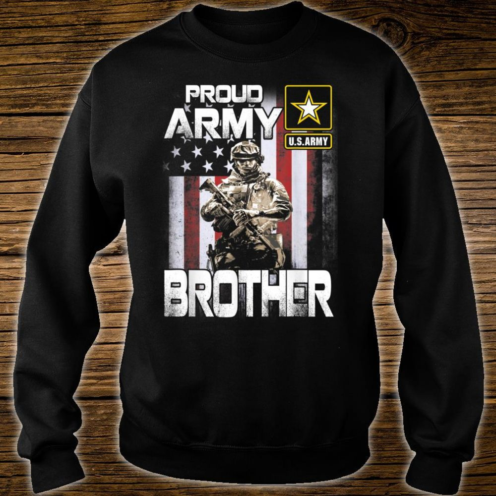 Proud Army Brother Shirt US Military Pride Shirt sweater