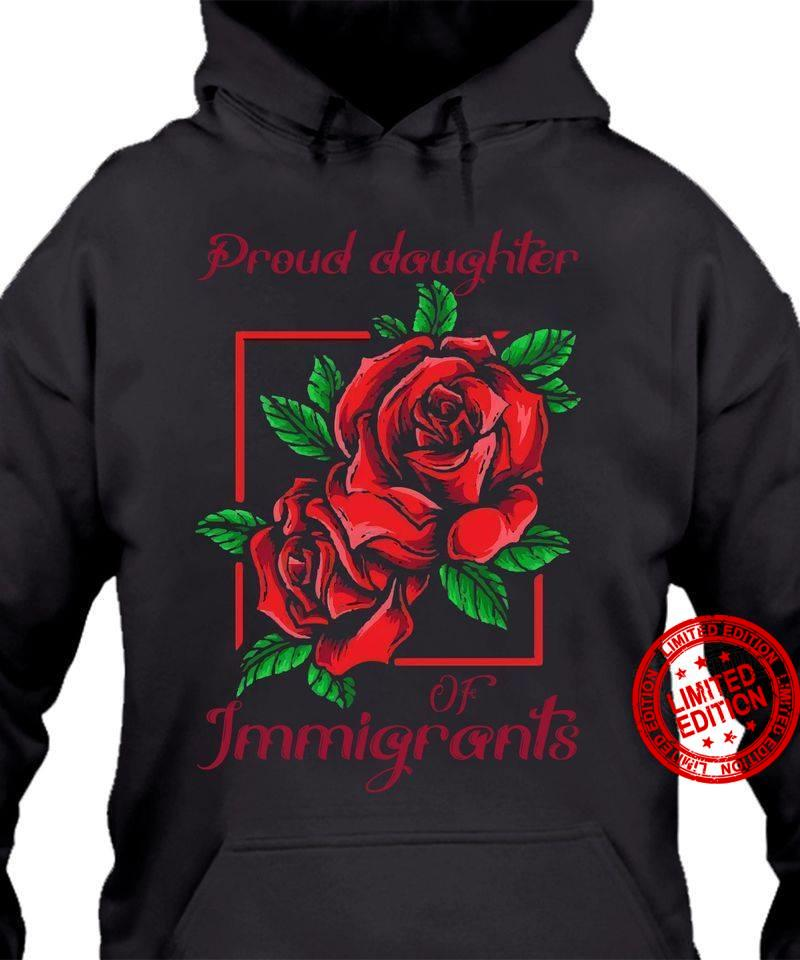 Proud Daughter Of Immigrants Shirt