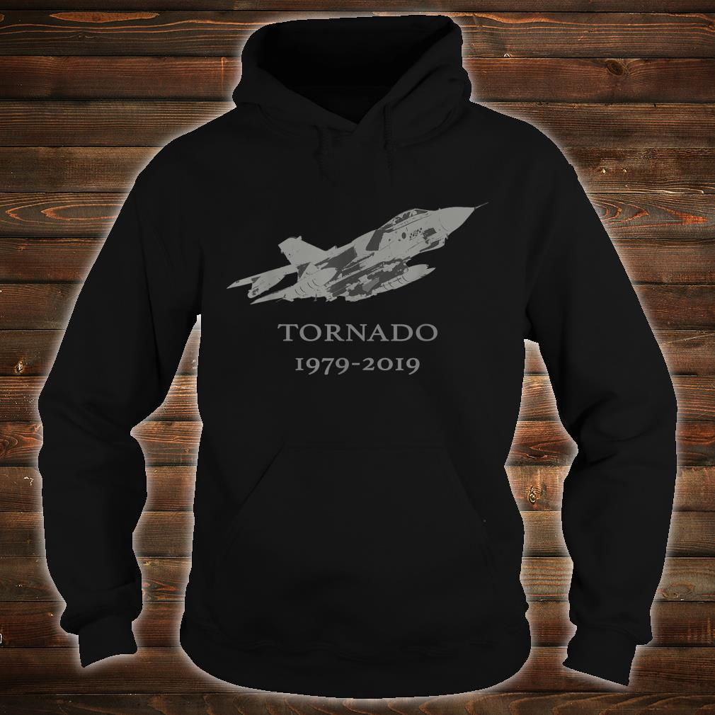 RAF Tornado GR4 Jet Military Airplane 19792019 Shirt hoodie