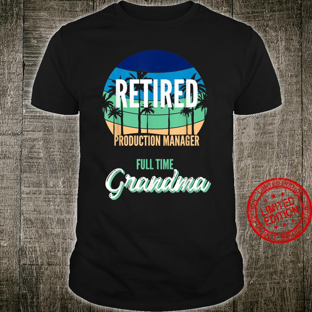 Retired Production Manager Full Time Grandpa Granddad Shirt