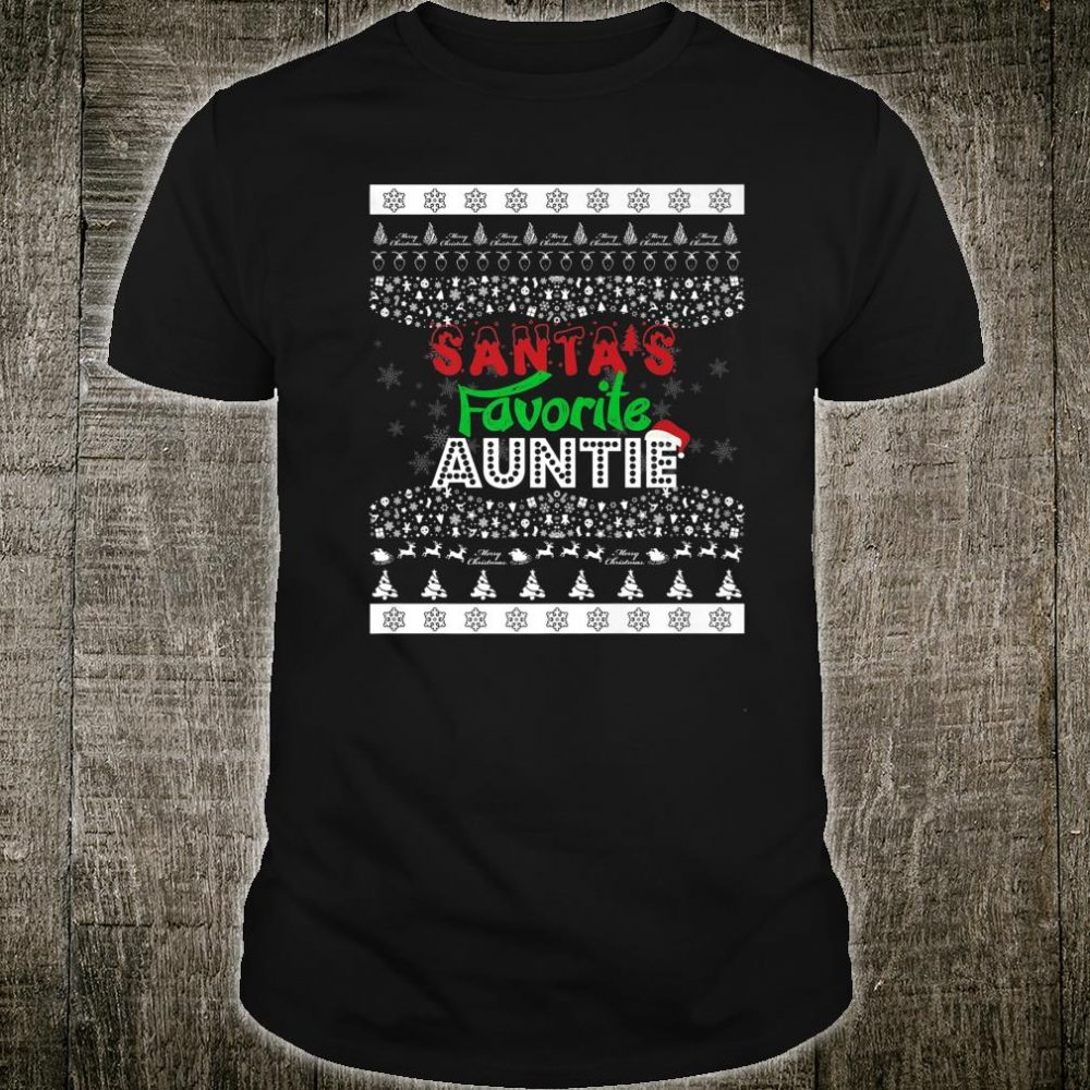 Santa's Favorite Auntie Ugly Christmas for Her Shirt