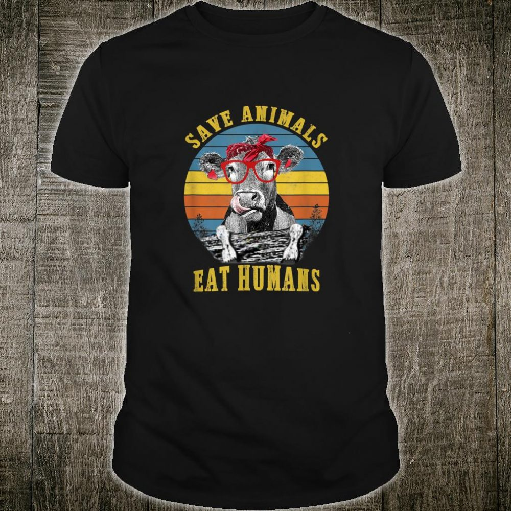 Save Animals Eat Hu Cow Shirt