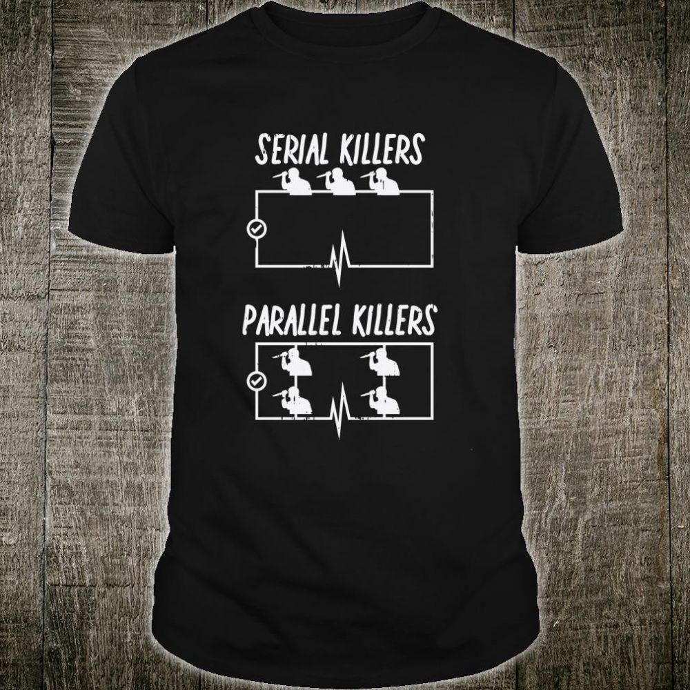 Serial Parallel Killer Electrical Pun Electrician Shirt