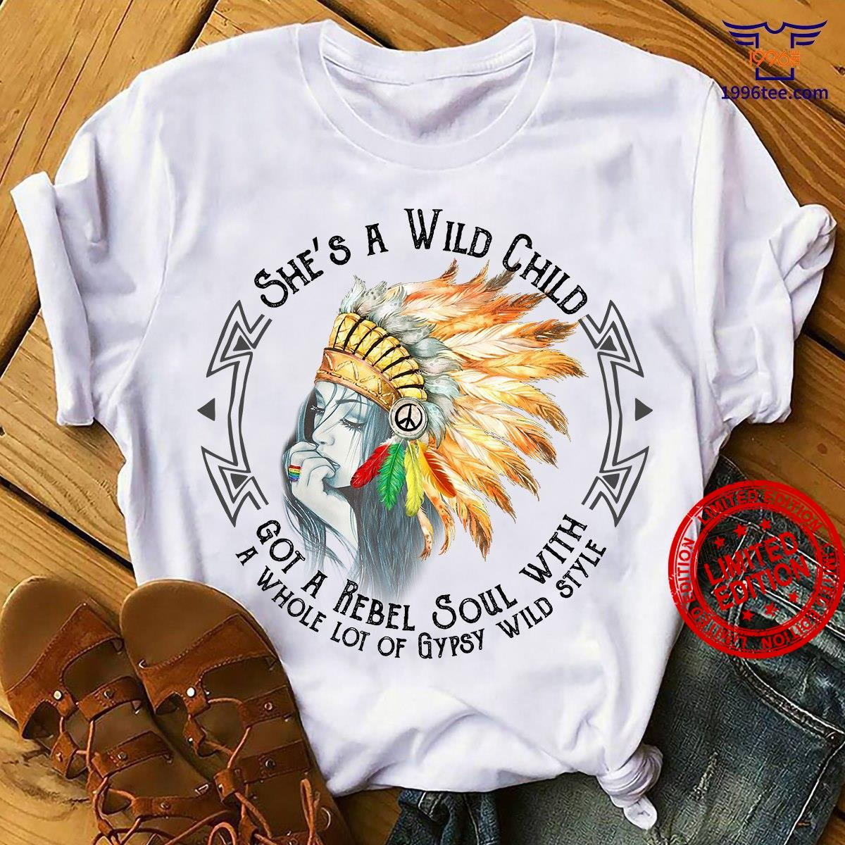 She's A Wild Child Got A Rebel Soul With A Whole Lot Of Gypsy Wild Style Shirt