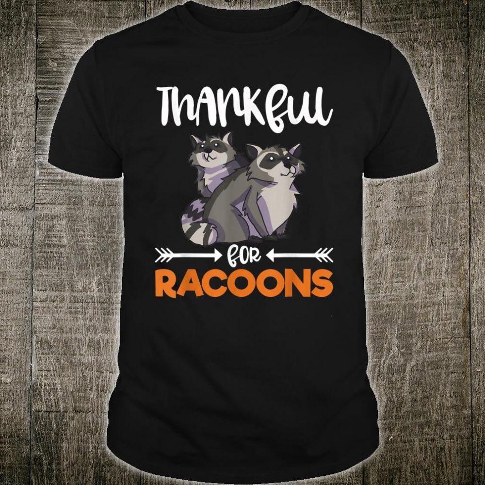 Thankful For Raccoons Thanksgiving Holiday Raccoon Shirt