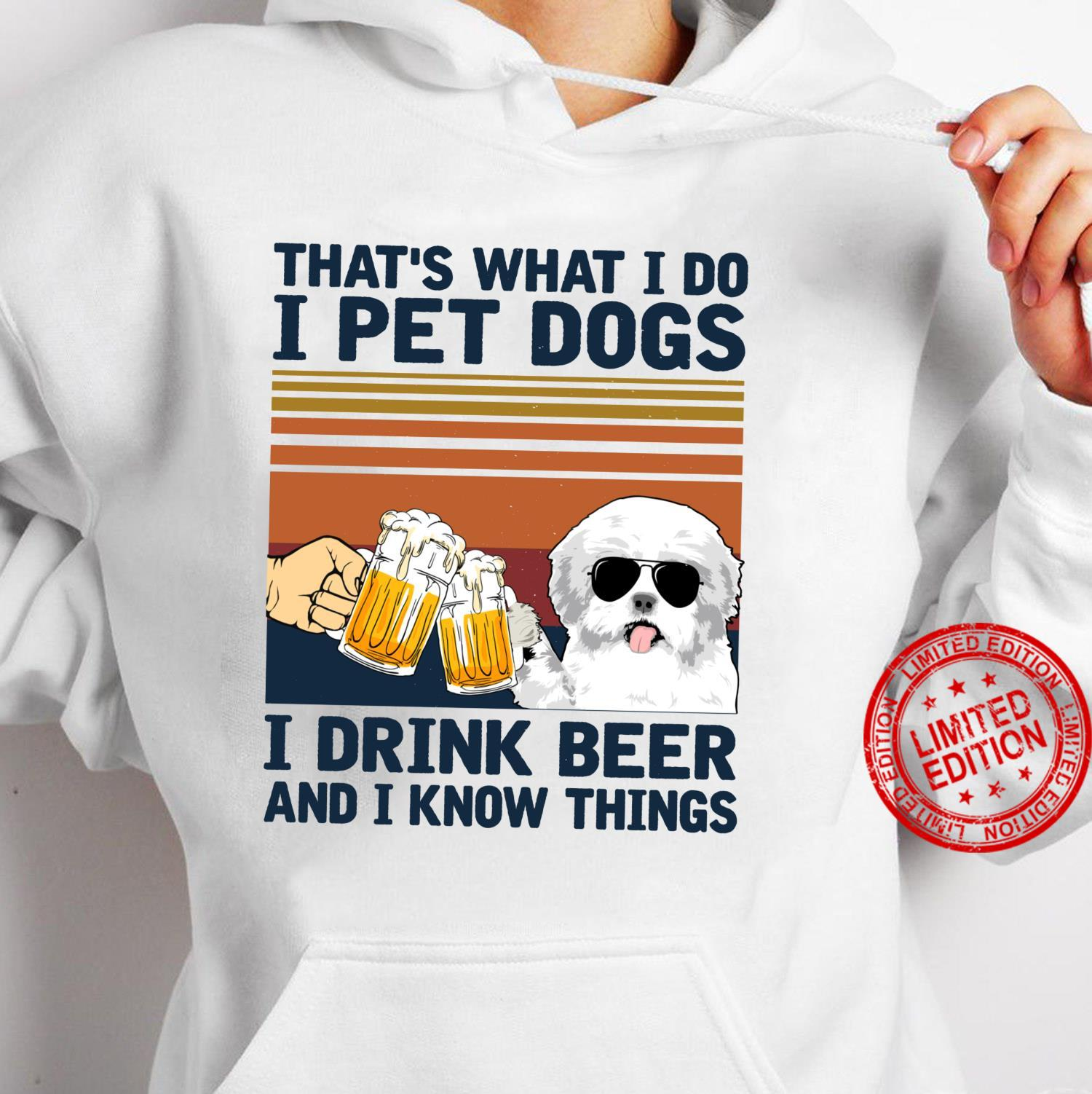 That's What I Do I Pet Dogs I Drink Beer Maltese Shirt hoodie