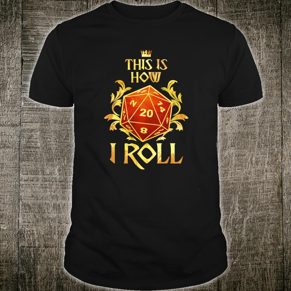 This Is How I Roll Tabletop Roleplaying Dice RPG D20 Shirt